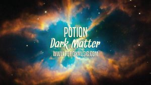 Potion: Dark Matter Video COVER_SHOT_still
